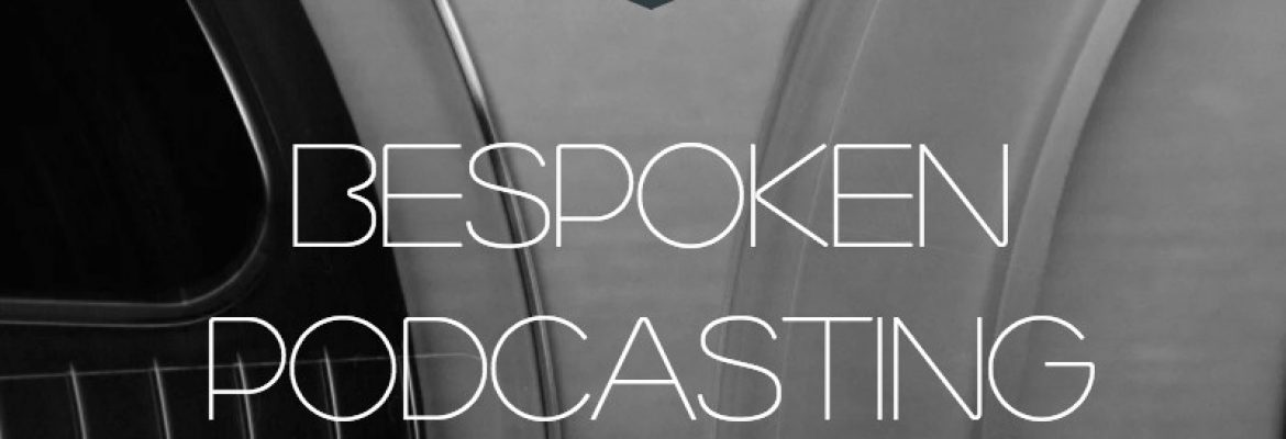 Bespoken Podcasting Production Services